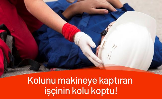 Kayseri'de kolunu makineye kaptıran işçinin kolu koptu