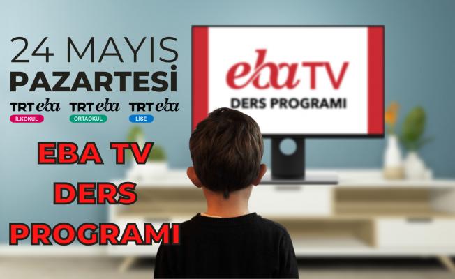 24 Mayıs PAZARTESİ 2021 EBA TV DERS PROGRAMI