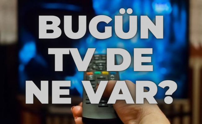 TV Yayın akışı 13 Mayıs 2021 Perşembe! Show TV, Kanal D, Star TV, ATV, FOX TV, TV8 yayın akışı TAM LİSTE