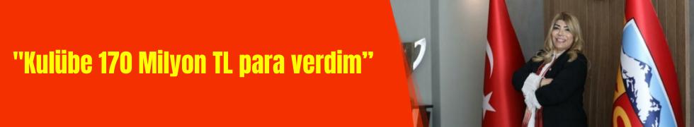 """Berna Gözbaşı: """"Kulübe 170 Milyon TL para verdim"""""""